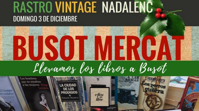 El Domingo 3 De Diciembre Estrenamos La Navidad Llevando Los Libros A Busot: ¡ven A Escoger Libros Para Regalar!