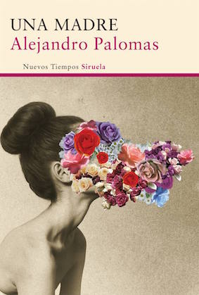 Una madre, Alejandro Palomas- Abre un libro