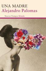 Una madre, Alejandro Palomas -Abre un libro