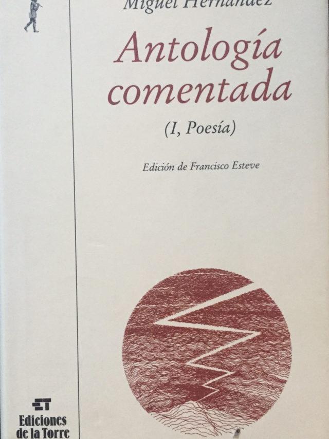 Antología comentada I Poesía Miguel Hernández
