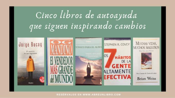 Cinco Libros De Autoayuda Que Siguen Inspirando Cambios: ¡conoce Lo Que Prometen Y Por Qué Atraen Lectores!