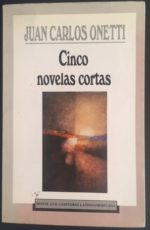 Cinco Novelas Cortas De Juan Carlos Onetti