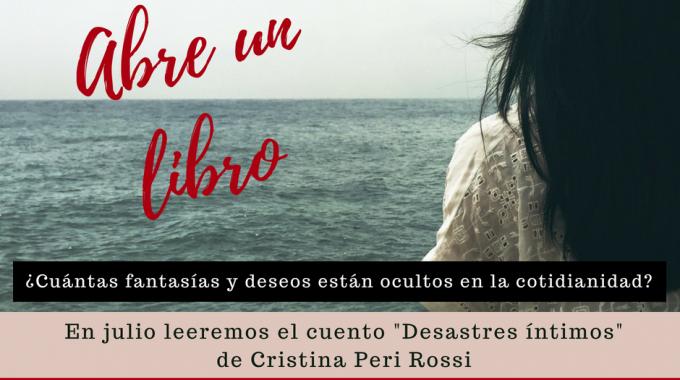 En El Próximo Encuentro Del Club De Lectura Vamos A Leer Un Cuento íntimo Y Audaz De Cristina Peri Rossi. ¡Descúbrelo!