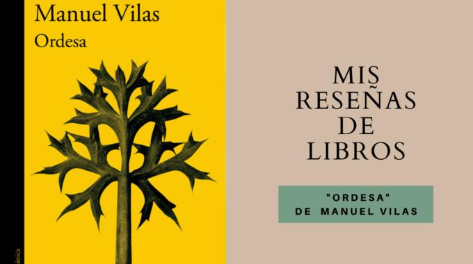 Mis Reseñas De Libros: Ordesa (Manuel Vilas)