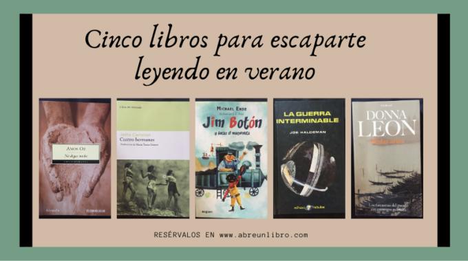 Cinco Libros Ideales Para Escaparte Leyendo En Verano